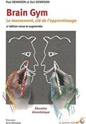 Brain gym le mouvement, clé de l'apprentissage couverture de livre