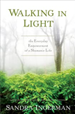 Walking in Light Sandra Ingerman Couverture